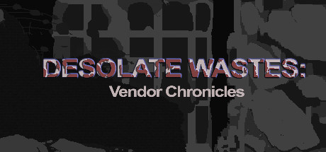 Русификатор Desolate Wastes: Vendor Chronicles
